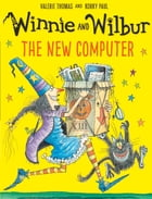 Winnie and Wilbur: The New Computer by Valerie Thomas