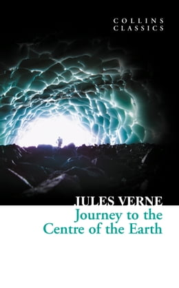 Book Journey to the Centre of the Earth (Collins Classics) by Jules Verne