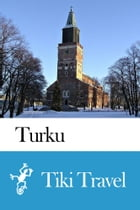 Turku (Finland) Travel Guide - Tiki Travel by Tiki Travel