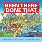 Been There, Done That: A South African checklist for the curious and the brave by David Bristow