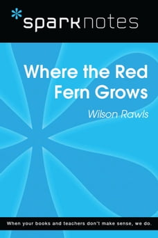 Where the Red Fern Grows (SparkNotes Literature Guide)