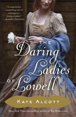 Book The Daring Ladies of Lowell: A Novel by Kate Alcott
