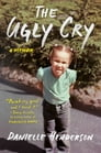 The Ugly Cry Cover Image