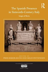The Spanish Presence in Sixteenth-Century Italy: Images of Iberia