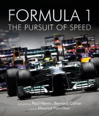 Formula One: The Pursuit of Speed: A Photographic Celebration of F1's Greatest Moments