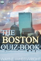The Boston Quiz Book by Wayne Wheelwright