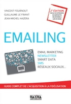 Emailing: Email marketing, newsletter, smart data, sms, réseaux sociaux... by Vincent Fournout