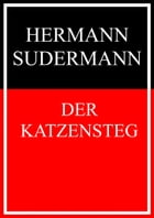 Der Katzensteg by Hermann Sudermann