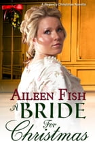 A Bride for Christmas (A Regency Historical Novella) by Aileen Fish