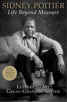 Book Life Beyond Measure: Letters to My Great-Granddaughter by Sidney Poitier