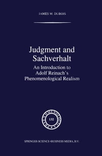 Judgment and Sachverhalt: An Introduction to Adolf Reinach's Phenomenological Realism