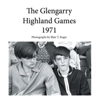 The Glengarry Highland Games 1971