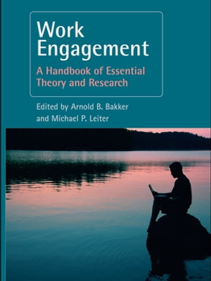 Work Engagement A Handbook of Essential Theory and Research