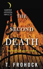 The Second Death: Los Nefilim: Part Three by T. Frohock