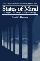 States of Mind: Analysis of Change in Psychotherapy by Mardi Horowitz