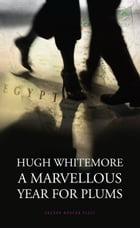 A Marvellous Year for Plums by Hugh Whitemore