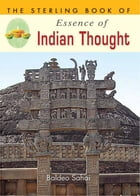 The Sterling Book of Essence of Indian Thought by Baldeo Sahai