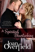A Spirited Bluestocking by Joan Overfield