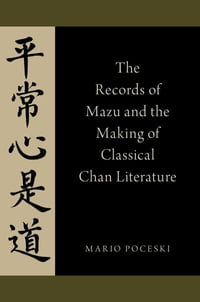 The Records of Mazu and the Making of Classical Chan Literature