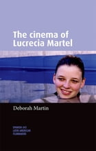 The cinema of Lucrecia Martel by Deborah Martin