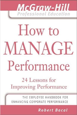 Book How to Manage Performance: 24 Lessons for Improving Performance by Bacal, Robert