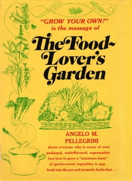 Book Food Lovers Garden by Angelo M. Pellegrini