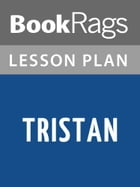 Tristan Lesson Plans by BookRags