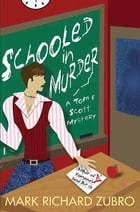 Schooled in Murder: A Tom and Scott Mystery