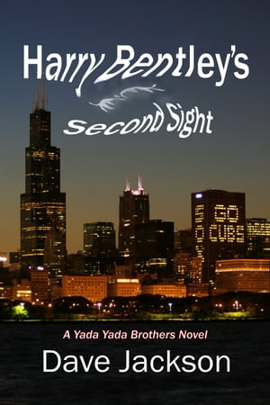 Harry Bentley's Second Sight A Yada Yada Brothers' Novel,  Book 2
