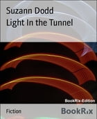 Light In the Tunnel by Suzann Dodd