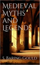 Medieval Myths and Legends by Sabine Baring-gould