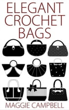 Elegant Crochet Bags by Maggie Campbell