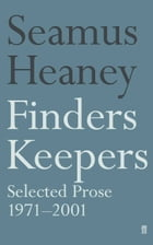 Finders Keepers: Selected Prose 1971 - 2001 by Seamus Heaney