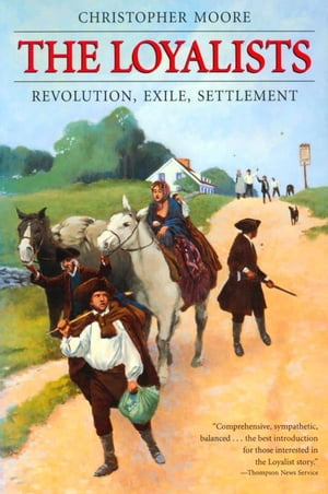 The Loyalists Revolution Exile Settlement