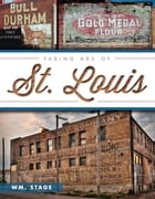Fading Ads of St. Louis by Wm. Stage