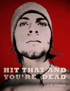 Hit That And You're Dead by D.R. Graham