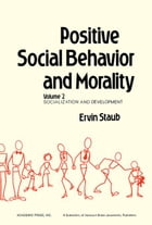 Positive Social Behavior and Morality: Socialization and Development
