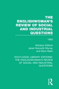 The Englishwoman's Review of Social and Industrial Questions: 1900