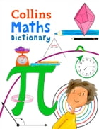 Collins Primary Maths Dictionary: Illustrated learning support for age 7+ by Collins Dictionaries