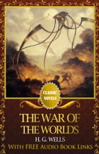 The War of the Worlds Classic Novels: New Illustrated [Free Audiobook Links] by H. G. Wells