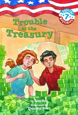 Book Capital Mysteries #7: Trouble at the Treasury by Ron Roy