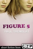 Figure 5: Short Story by Paul Tremblay