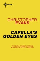 Capella's Golden Eyes by Christopher Evans