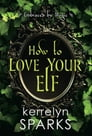 How to Love Your Elf Cover Image