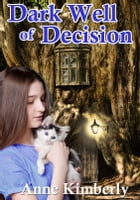 Dark Well of Decision by Anne Kimberly