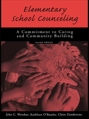 Elementary School Counseling A Commitment to Caring and Community Building