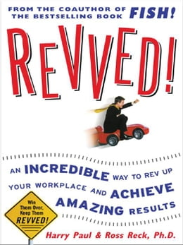 Book Revved!: An Incredible Way to Rev Up Your Workplace and Achieve Amazing Results by Paul, Harry