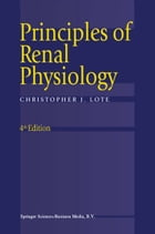 Principles of Renal Physiology by Christopher J. Lote