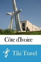 Côte d'Ivoire Travel Guide - Tiki Travel by Tiki Travel