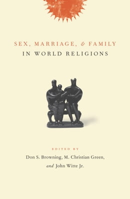 Book Sex, Marriage, and Family in World Religions by Don S. Browning